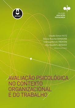 Avaliação psicológica no contexto organizacional e do trabalho.